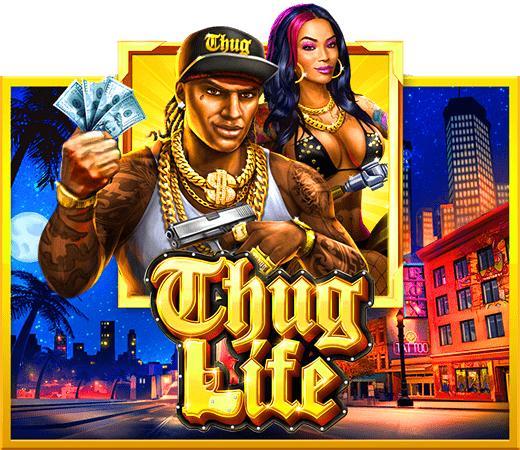 เกมสล็อต THUG LIFE